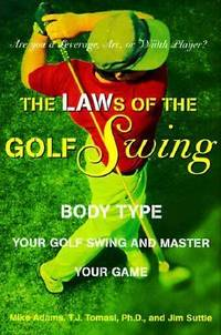 The LAWs of the Golf Swing : Body-Type Your Swing and Master Your Game