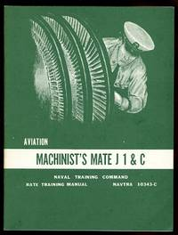 image of AVIATION MACHINIST'S MATE J 1 & C.  RATE TRAINING MANUAL.  NAVTRA 10343-C.