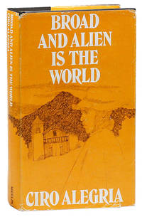 Broad and Alien Is the World...Translated from the Spanish by Harriet de Onís