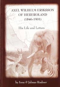 image of Axel Wilhelm Eriksson of Hereroland (1846-1901). His Life and Letters