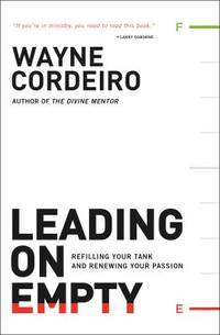 Leading on Empty : Refilling Your Tank and Renewing Your Passion