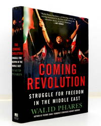 The Coming Revolution: Struggle for Freedom in the Middle East by  Walid Phares - First Edition. - 2010 - from The Parnassus BookShop and Biblio.com
