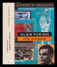 Alan Turing : the enigma / Andrew Hodges