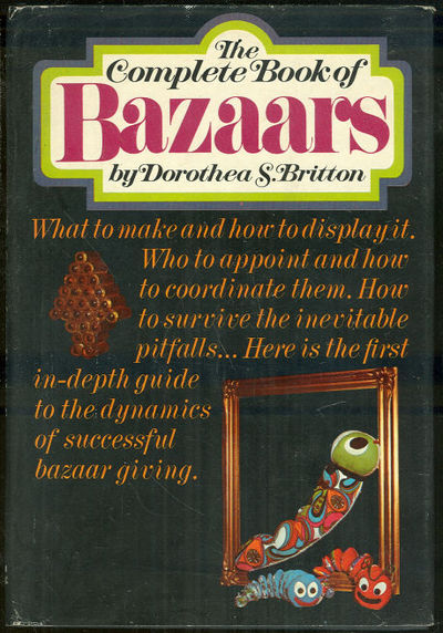 COMPLETE BOOK OF BAZAARS, Britton, Dorothea S.