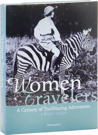 Women Travelers: A Century of Trailblazing Adventures, 1850-1950