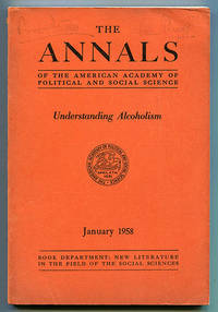 The Annals of the American Acedemy of Political and Social Science Volume 315 (January 1958) Understanding Alcoholism