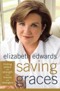 Saving Graces : Finding Solace and Strength from Friends and Strangers