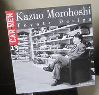 Kazuo Morohoshi: Toyota Design (Car Men)