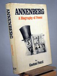 Annenberg: A Biography of Power