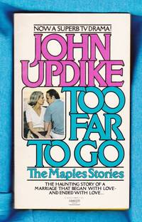 Too Far To Go: The Maples Stories.