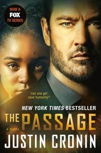 The Passage TV Tie In Edition : A Novel Book One of the Passage Trilogy