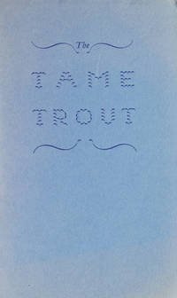 The Tame Trout. A Tale of the Maine Woods narrated by Ed Grant of Beaver Pond, Maine