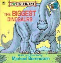 image of The Biggest Dinosaurs I Love Dinosaurs