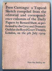 PRESS CUTTINGS: A TOPICAL SKETCH COMPILED FROM THE EDITORIAL AND CORRESPONDENCE COLUMNS OF THE DAILY PAPERS