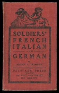 image of SOLDIERS' FRENCH, ITALIAN AND GERMAN.  WITH CORRECT PHONETIC PRONUNCIATION.