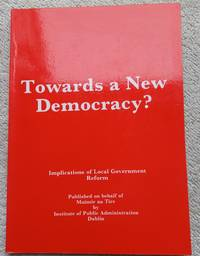 Towards a New democracy? Implications of Local Government Reform