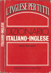 DIZIONARIO ITALIANO-INGLESE by  A. MONICO F. BALLINI - 1981 - from Controcorrente Group srl BibliotecadiBabele and Biblio.com