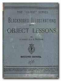 Blackboard Illustrations For Object Lessons Second Series