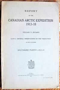 Report of the Canadian Arctic Expedition 1913-18. Volume V: Botany. Part C: General Observations on the Vegetation