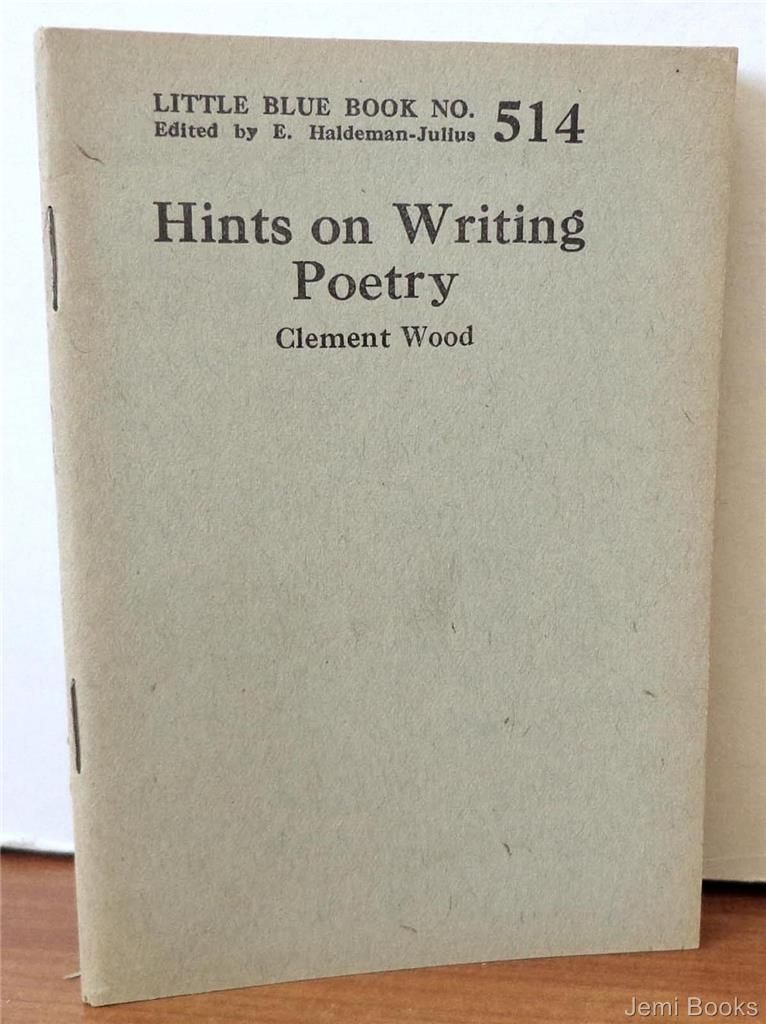 Hints On Writing Poetry Little Blue Book No 514 By Wood