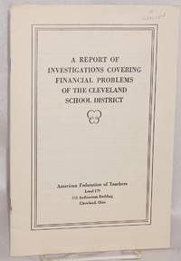 A report of investigations covering financial problems of the Cleveland School District