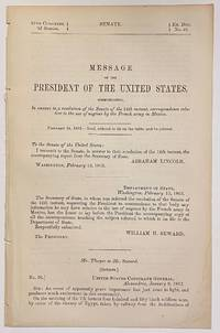 [1863 AFRICAN SLAVES IN MEXICO]. Message of the President of the United States, Communicating, In Answer to a Resolution of the Senate of the 12th Instant, Correspondence Relative to the Use of Negroes by the French Army in Mexico. 37th Congress, 3rd Session, Senate, Ex. Doc. No. 40