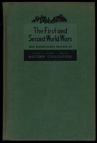 The First and Second and World Wars: War Backgrounds Edition of Western Civilization