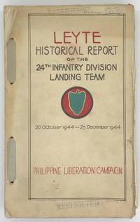 Leyte Historical Report of the 24th Infantry Division Landing Team Philippine Liberation Campaign [cover title]