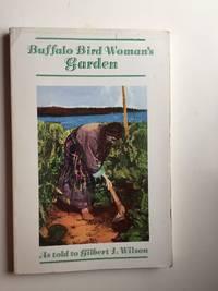 Buffalo Bird Woman's Garden Agriculture of the Hidatsa Indians