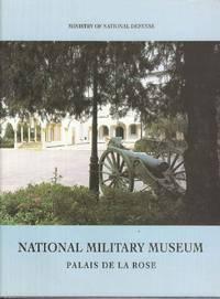 National Military Museum.  Palais de la Rose
