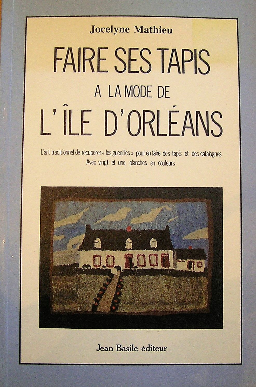 faire ses tapis la mode de l 39 ile d 39 orl ans by jocelyne mathieu paperback 1980 from. Black Bedroom Furniture Sets. Home Design Ideas