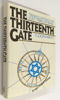 The Thirteenth Gate: Travels Among the Lost Tribes of Israel