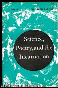 SCIENCE, POETRY, AND THE INCARNATION