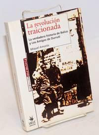 La revolución traicionada a verdadera historia de Balius y Los Amigos de Durruti
