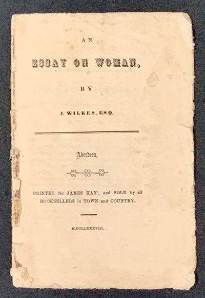 An ESSAY On WOMAN, by J. Wilkes, Esq