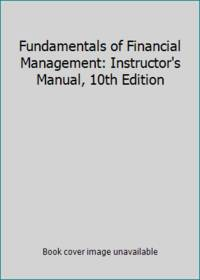 image of Fundamentals of Financial Management: Instructor's Manual, 10th Edition