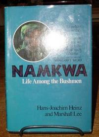image of Namkwa:  Life Among the Bushmen