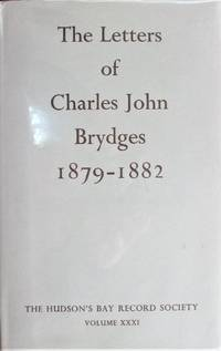 image of The Letters of Charles John Brydges 1879-1882. Hudson's Bay Company Land Commissioner