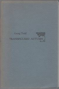 Transfigured Autumn. Selections from the German of Georg Trakl