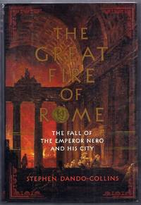 The Great Fire of Rome.  The Fall of the Emperor Nero and the City