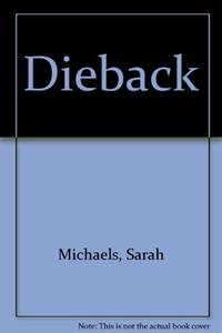 Dieback: Die Back And Destroy by  Sarah Michaels - Hardcover - from World of Books Ltd (SKU: GOR004297877)
