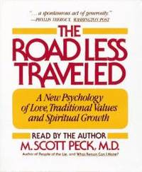 The Road Less Traveled: A New Psychology of Love, Traditional Values and Spiritual Growth by M. Scott Peck - 1988-04-02