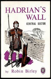 Hadrian's Wall: Guide to the Central Sector (Northern history booklet No.19)