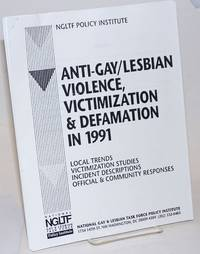 image of Anti-Gay/Lesbian Violence, Victimization_Defamation in 1991: local trends, victimization studies, incident descriptions, official_community responses