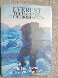 EVEREST . The Hard Way : The first ascent of the South West Face. Signed by Doug Scott