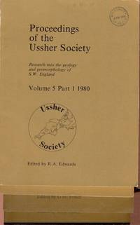 Proceedings of the Ussher Society [ Geology & Geomorphology of Devon & Cornwall ] Volume 5, Parts 1-4 Incl. plus Index
