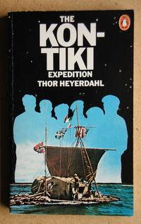 The Kon-Tiki Expedition By Raft Across the South Seas.