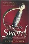 image of By the Sword: A History of Gladiators, Musketeers, Samurai, Swashbucklers, and Olympic Champions