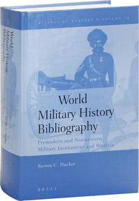 World Military History Bibliography: Premodern and Nonwestern Military Institutions and Warfare
