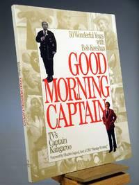 Good Morning, Captain: Fifty Wonderful Years with Bob Keeshan, TV's Captain Kangaroo